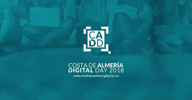 Marketing Digital y Gestión de Proyectos Digitales - Congreso de Marketing – Costa de Almería Digital Day #CADD18
